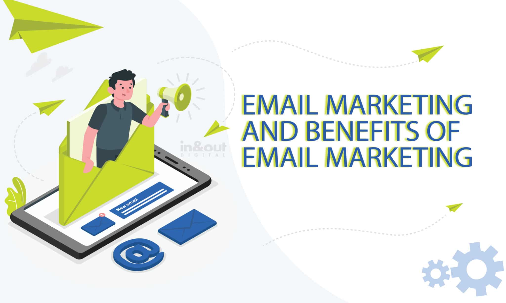 email marketing and benefits of email marketing