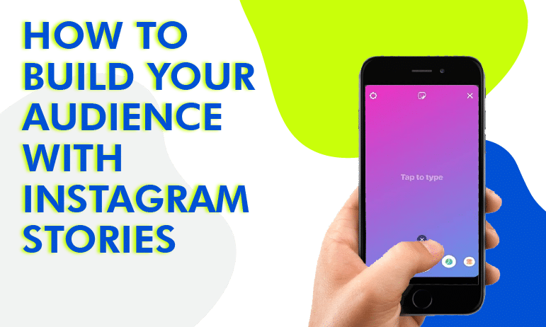 how to build your audience with Instagram stories